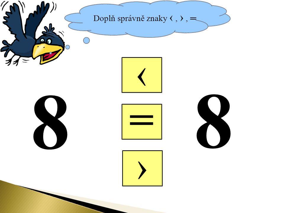 Doplň správně znaky ‹, ›, ═ = ‹ › 8 8