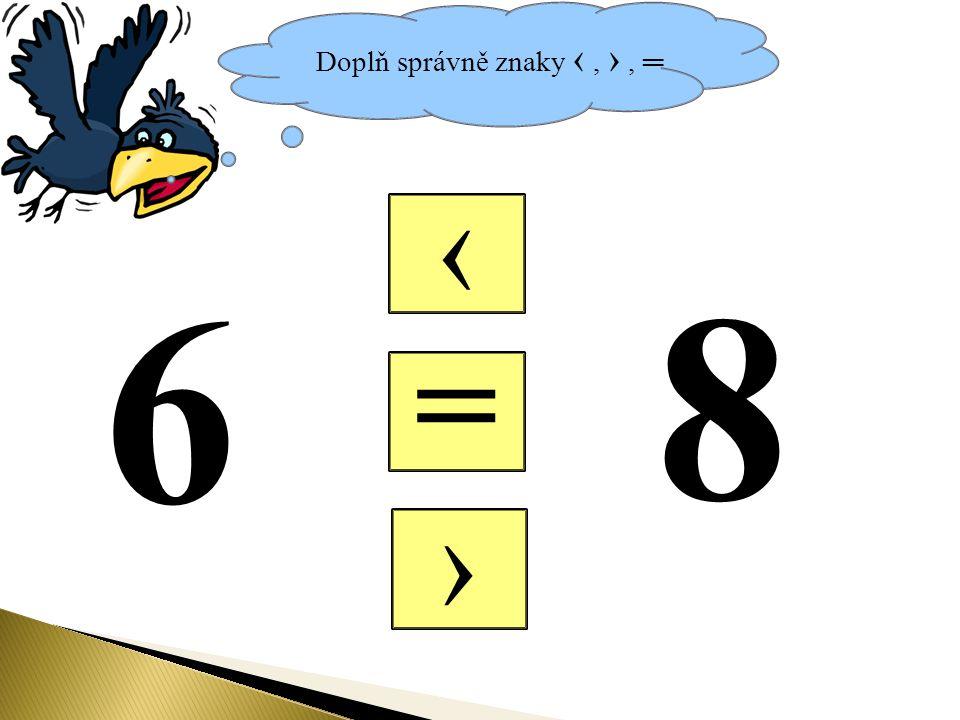 Doplň správně znaky ‹, ›, ═ = ‹ › 6 8