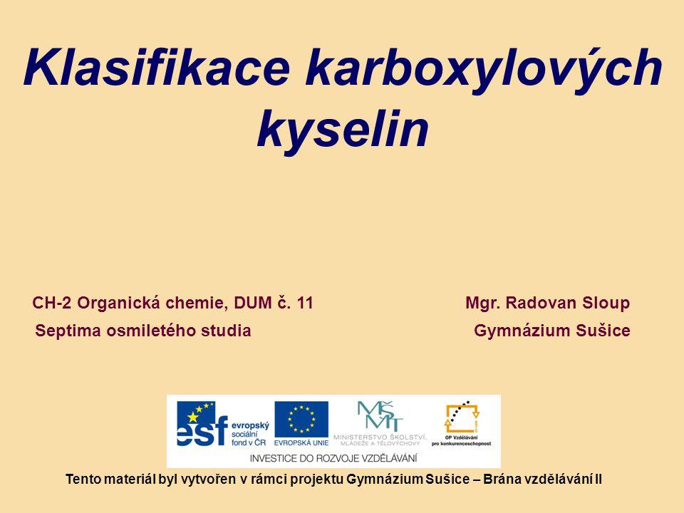 Klasifikace karboxylových kyselin Mgr.