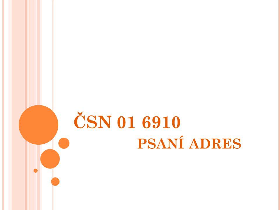 ČSN 01 6910 PSANÍ ADRES