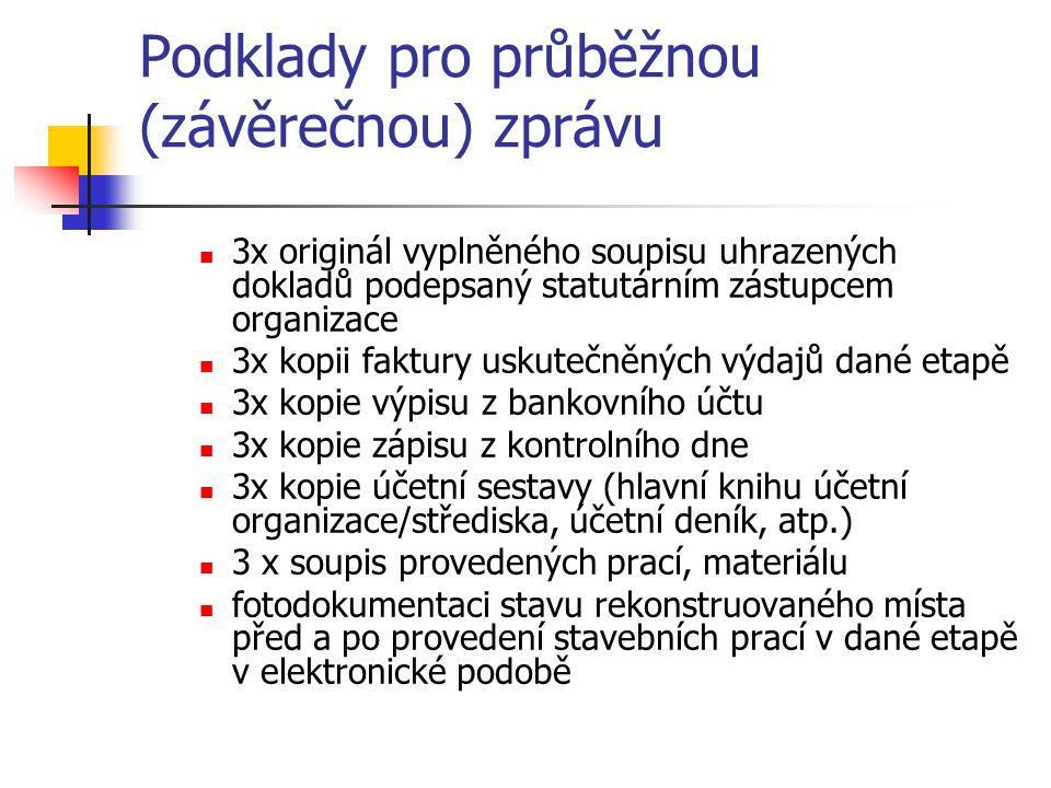Podklady pro průběžnou (závěrečnou) zprávu 3x originál vyplněného soupisu uhrazených dokladů podepsaný statutárním zástupcem organizace 3x kopii faktu