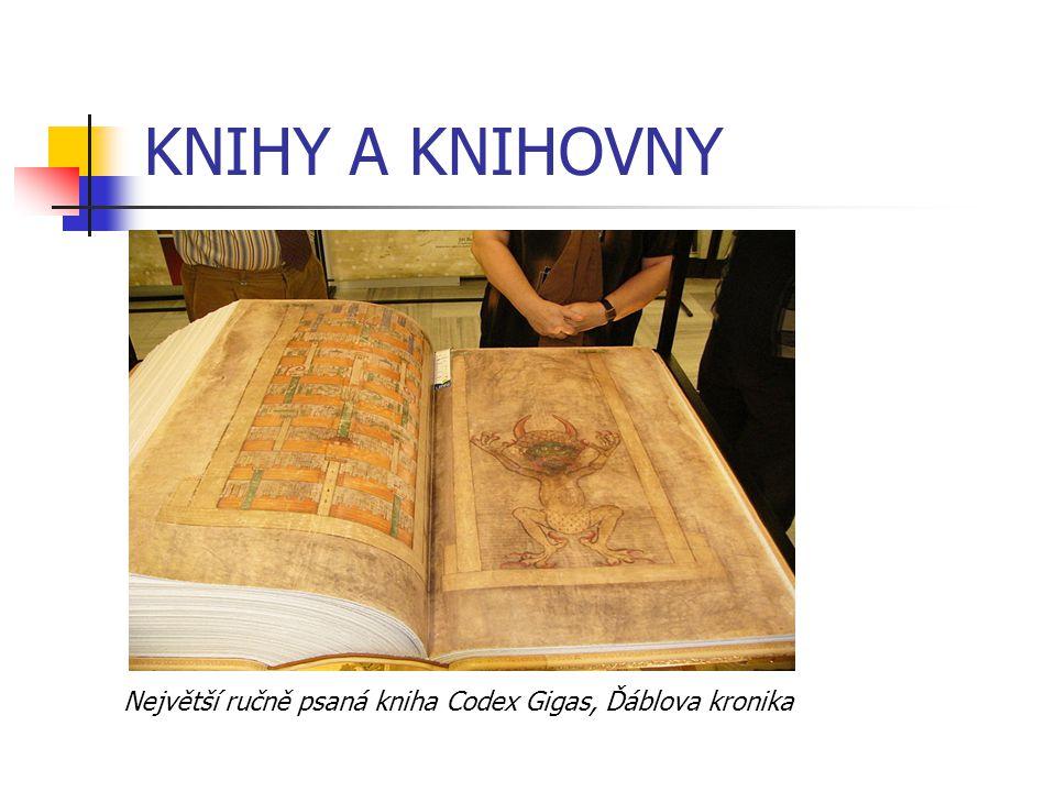 KNIHY A KNIHOVNY Největší ručně psaná kniha Codex Gigas, Ďáblova kronika
