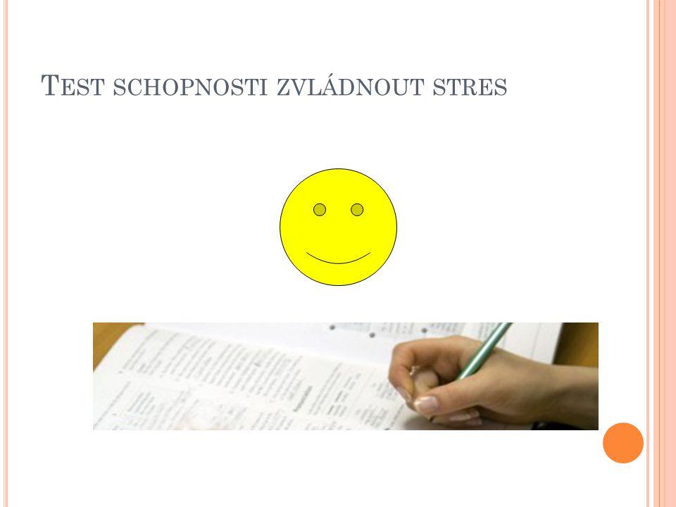 T EST SCHOPNOSTI ZVLÁDNOUT STRES