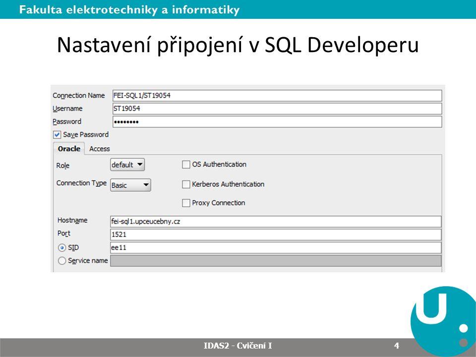 Připojení mimo síť Upce: 1.Přihlašte se na https://vpn.upce.czhttps://vpn.upce.cz 2.Poté můžete využít některou z možností přístupu, např.: – SQL Developer – iSQLplus z WWW prohlížeče IDAS2 - Cvičení I 5