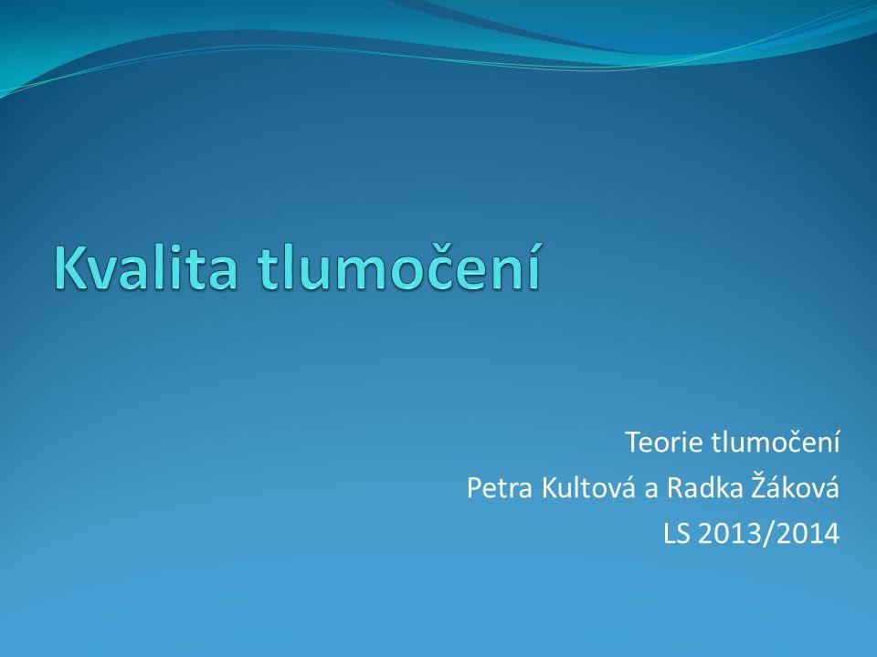 Teorie tlumočení Petra Kultová a Radka Žáková LS 2013/2014