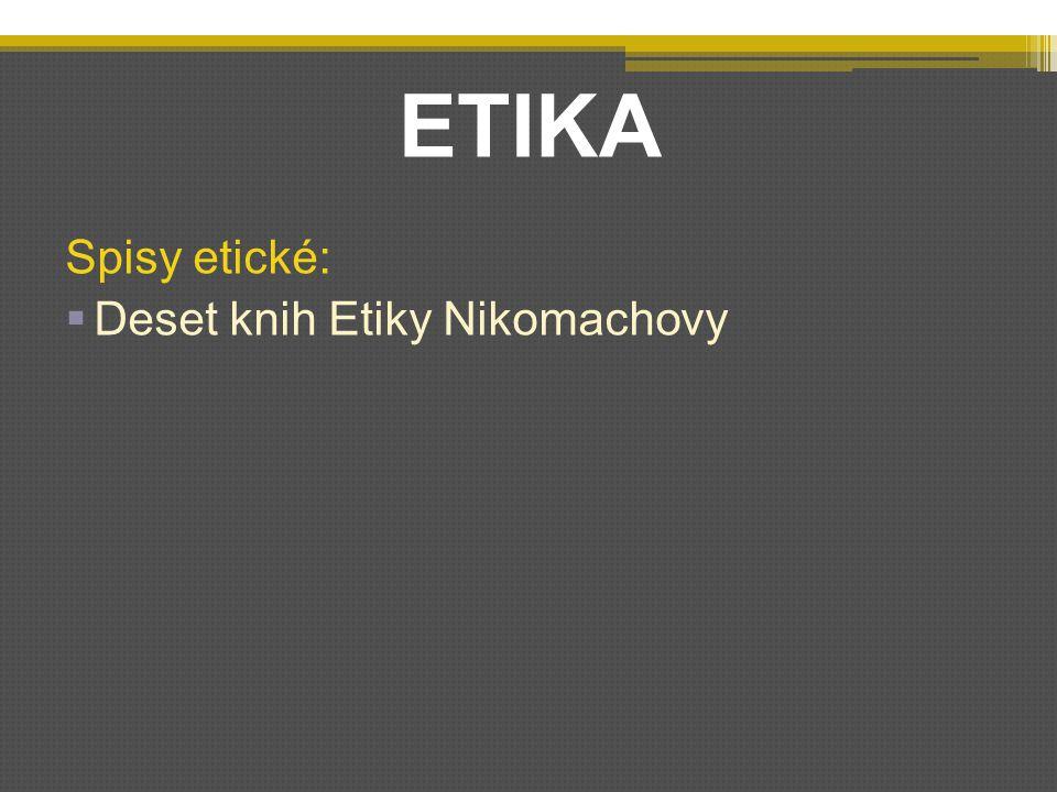 ETIKA Spisy etické:  Deset knih Etiky Nikomachovy