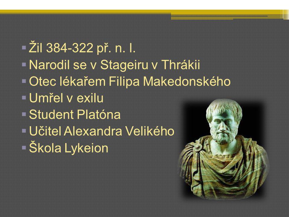 PŘÍRODA Fyzika U Aristotela především teoretická fyzika zabývající nejobecnějšími základními pojmy fyziky: prostor, čas, látka, příčina, pohyb.