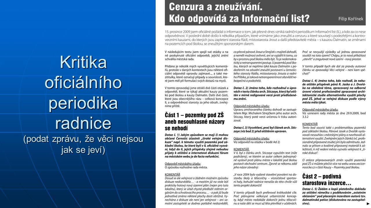 Kritika oficiálního periodika radnice (podat zprávu, že věci nejsou jak se jeví)