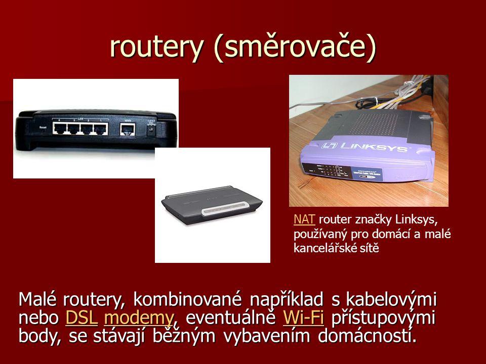 routery (směrovače) Malé routery, kombinované například s kabelovými nebo DSL modemy, eventuálně Wi-Fi přístupovými body, se stávají běžným vybavením