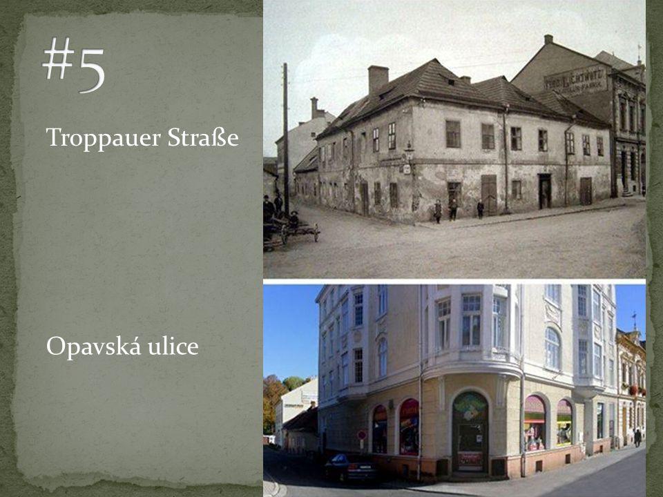 Troppauer Straße Opavská ulice