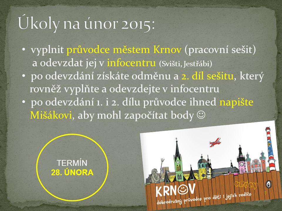 vyplnit průvodce městem Krnov (pracovní sešit) a odevzdat jej v infocentru (Svišti, Jestřábi) po odevzdání získáte odměnu a 2. díl sešitu, který rovně