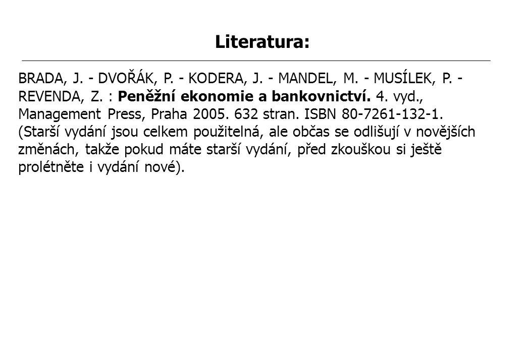 Literatura: BRADA, J.- DVOŘÁK, P. - KODERA, J. - MANDEL, M.