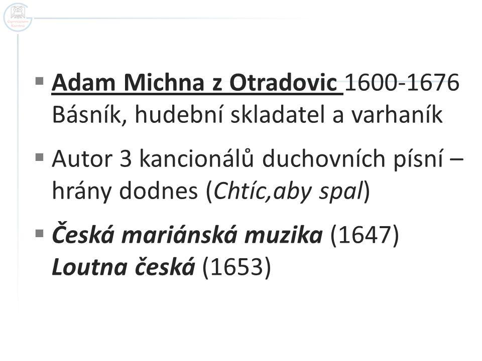 Obálka Michnovy České mariánské muziky (1647) Autor: Adam Michna Název: Michna Ceska maryanska muzyka.jpg Zdroj: http://cs.wikipedia.org/wiki/Soubor:Michna_Ceska_maryanska_muzyka.jpg