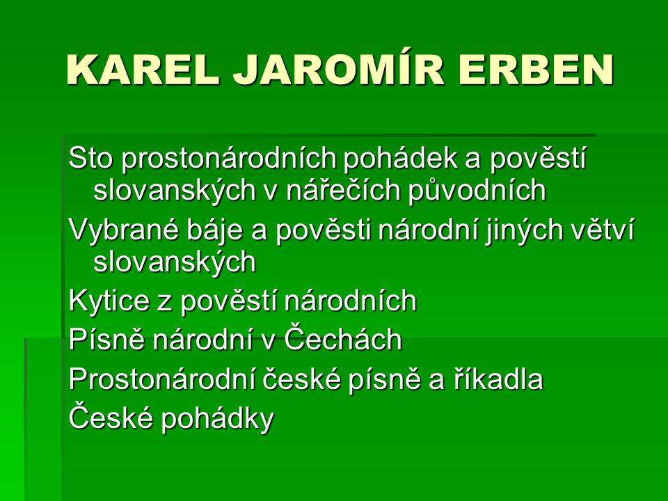 Sto prostonárodních pohádek a pověstí slovanských v nářečích původních Vybrané báje a pověsti národní jiných větví slovanských Kytice z pověstí národn
