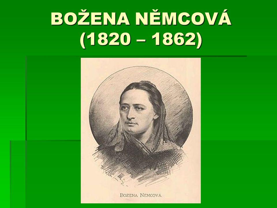 BOŽENA NĚMCOVÁ nnnnarodila se ve Vídni v rodině Jana Pankla ddddětství prožila v Ratibořicích u České Skalice, kde otec pracoval jako štolba u vévodkyně rrrr.