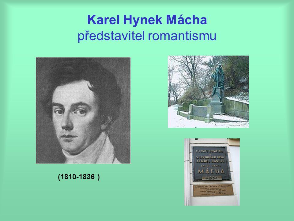Karel Hynek Mácha představitel romantismu (1810-1836 )