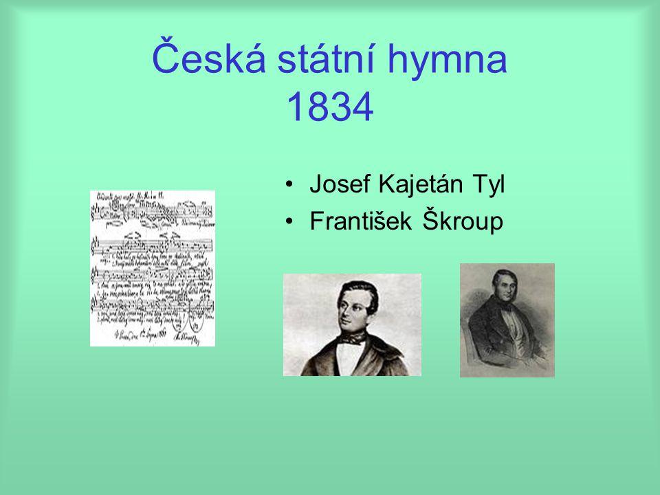Česká státní hymna 1834 Josef Kajetán Tyl František Škroup