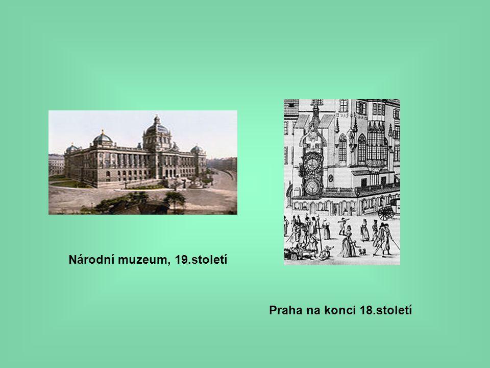 Praha na konci 18.století Národní muzeum, 19.století