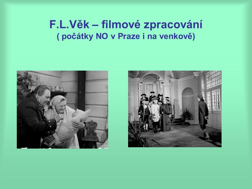 F.L.Věk – filmové zpracování ( počátky NO v Praze i na venkově)