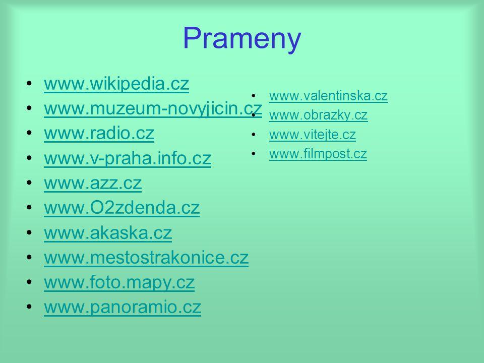 Prameny www.valentinska.cz www.obrazky.cz www.vitejte.cz www.filmpost.cz www.wikipedia.cz www.muzeum-novyjicin.cz www.radio.cz www.v-praha.info.cz www