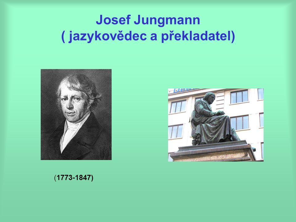 Josef Jungmann ( jazykovědec a překladatel) (1773-1847)