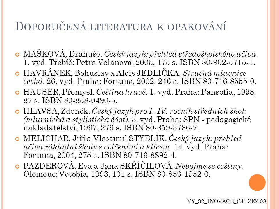 D OPORUČENÁ LITERATURA K OPAKOVÁNÍ VY_32_INOVACE_CJ1.ZEZ.08 MAŠKOVÁ, Drahuše.