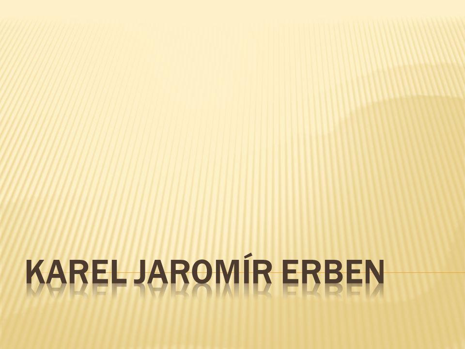 -DUM přináší základní informace o životě a díle autora Karla Jaromíra Erbena -K orientaci v DUMu slouží slide č.