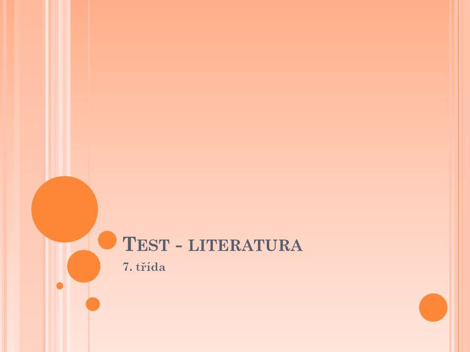 T EST - LITERATURA 7. třída