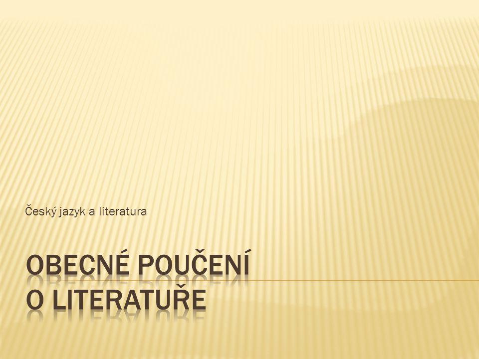  Literatura z lat.littera = písmeno, litterae = písemné záznamy.
