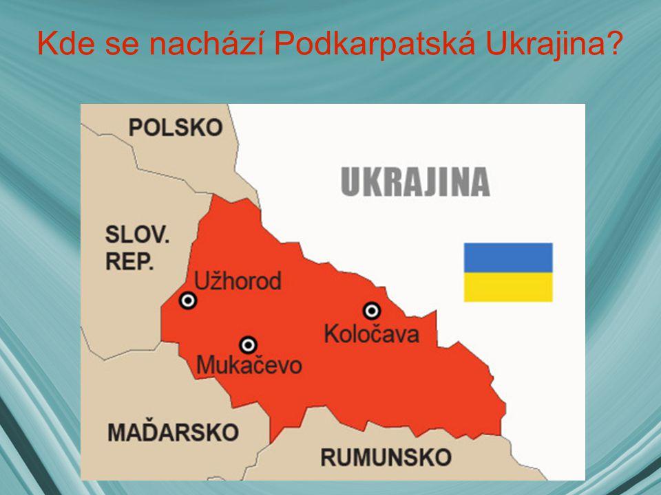 Kde se nachází Podkarpatská Ukrajina?