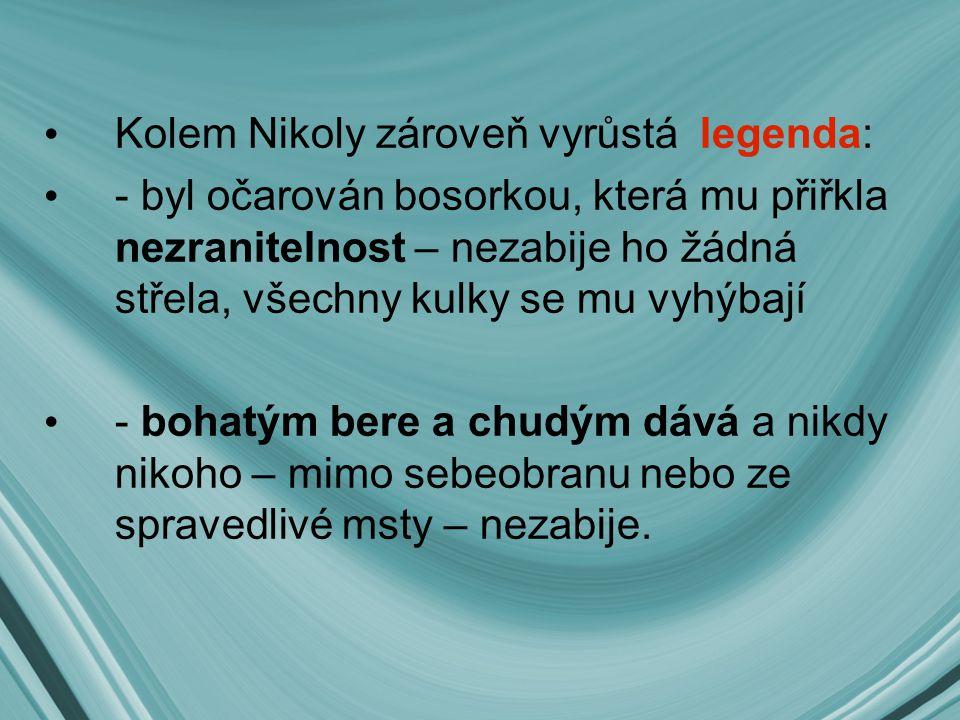 Čeští četníci Šuhaje pronásledují, ten však stále uniká, nakonec vypíší na jeho hlavu odměnu Nikolovi kamarádi se odměnou nechají zlákat.
