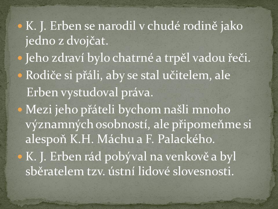 K.J. Erben se narodil v chudé rodině jako jedno z dvojčat.