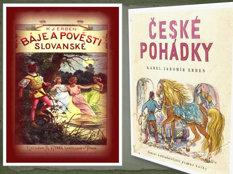CITACE: 1.ERBEN, Karel Jaromír. Kytice. Ostrava: Knižní expres, c2001,s.49-52, ISBN 80-86132-48-x.