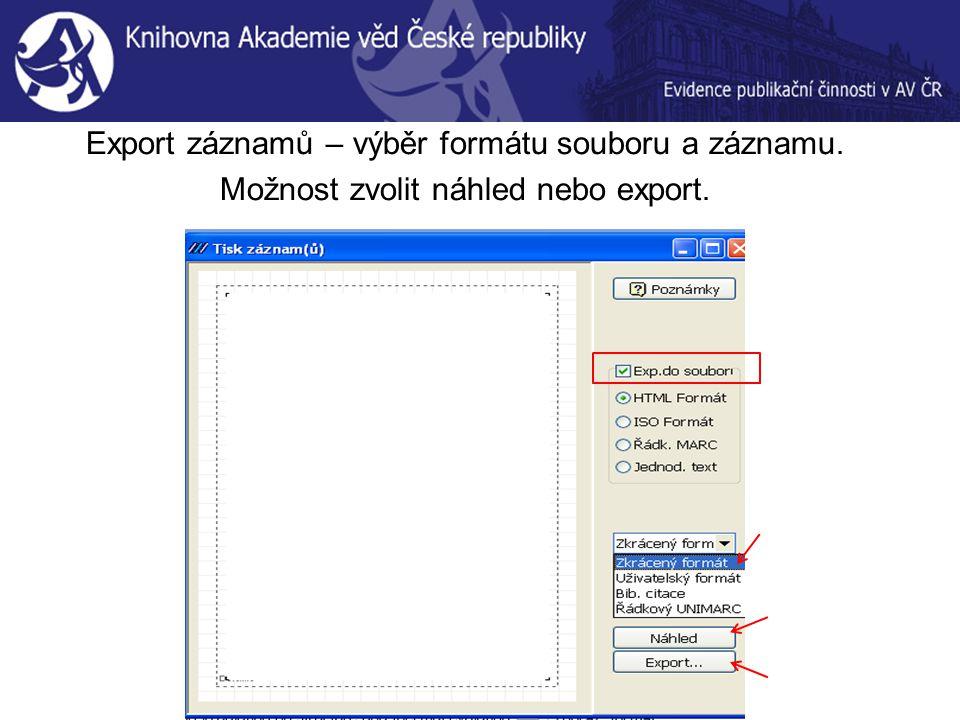 Export záznamů – výběr formátu souboru a záznamu. Možnost zvolit náhled nebo export.