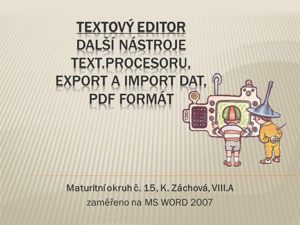 Maturitní okruh č. 15, K. Záchová, VIII.A zaměřeno na MS WORD 2007