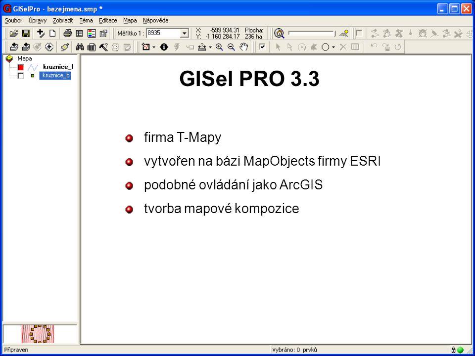 GISel PRO 3.3 firma T-Mapy vytvořen na bázi MapObjects firmy ESRI podobné ovládání jako ArcGIS tvorba mapové kompozice