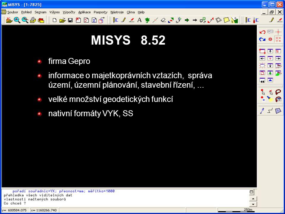 MISYS 8.52 firma Gepro informace o majetkoprávních vztazích, správa území, územní plánování, stavební řízení,... velké množství geodetických funkcí na