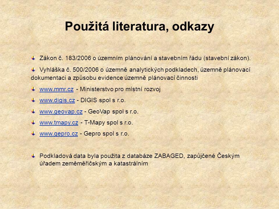 Použitá literatura, odkazy Zákon č.183/2006 o územním plánování a stavebním řádu (stavební zákon).