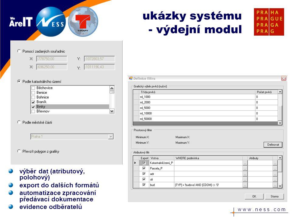 w w w. n e s s. c o m výběr dat (atributový, polohový) export do dalších formátů automatizace zpracování předávací dokumentace evidence odběratelů uká