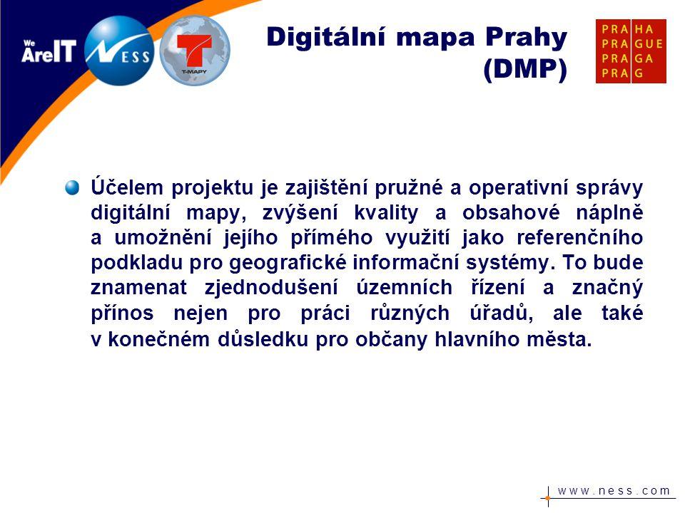 w w w. n e s s. c o m Digitální mapa Prahy (DMP) Účelem projektu je zajištění pružné a operativní správy digitální mapy, zvýšení kvality a obsahové ná