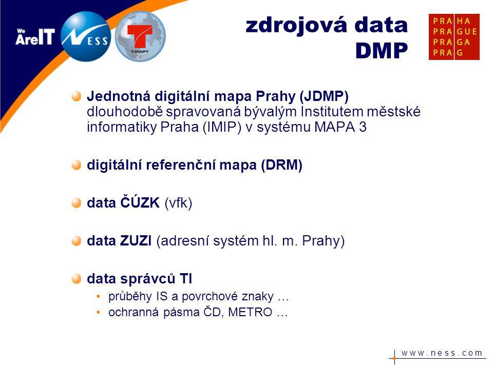 w w w. n e s s. c o m zdrojová data DMP Jednotná digitální mapa Prahy (JDMP) dlouhodobě spravovaná bývalým Institutem městské informatiky Praha (IMIP)