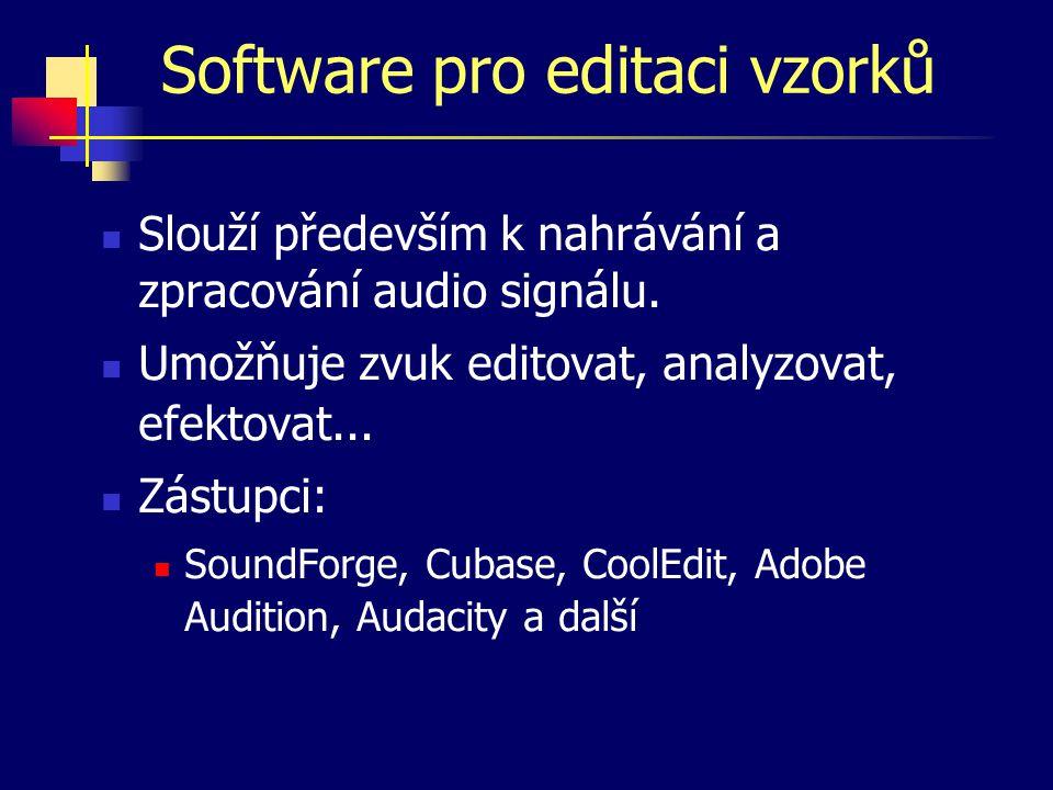 Programové vybavení Dělí se dle účelu a způsobu zpracování zvuku: editace zvukových vzorků editace MIDI souborů tvorba trackované hudby