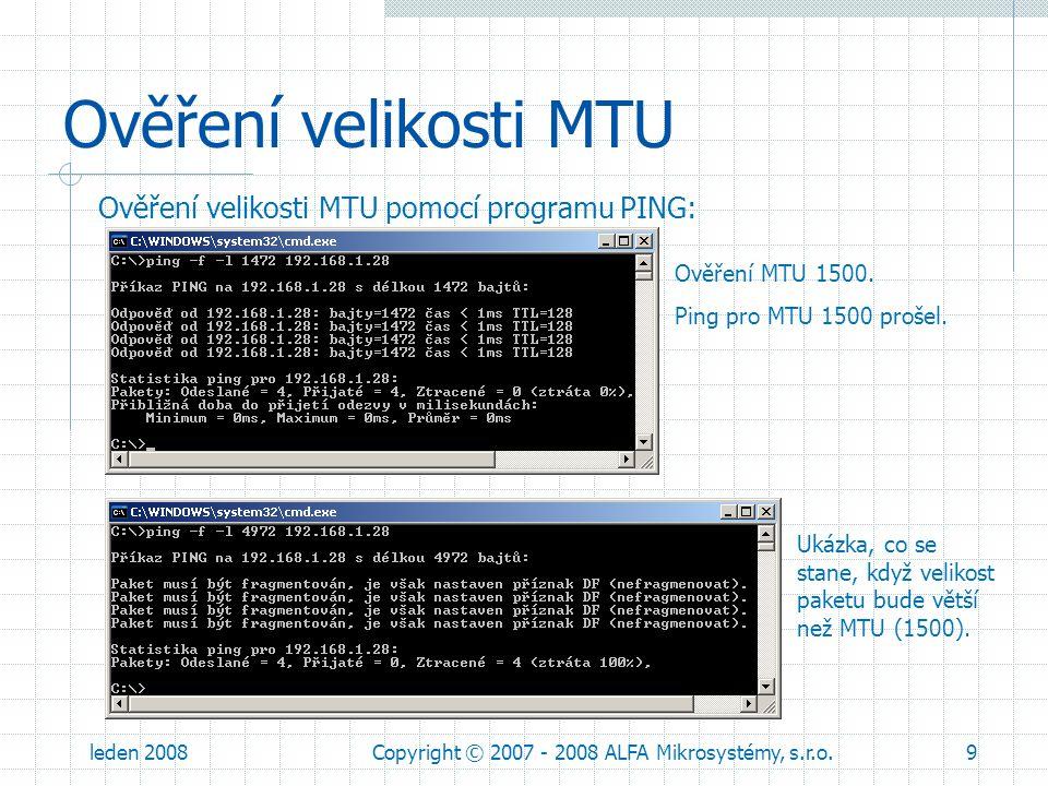 leden 2008Copyright © 2007 - 2008 ALFA Mikrosystémy, s.r.o.10 Nastavení velikosti MTU Nastavení MTU se provádí pomocí editoru registrů (regedit.exe).