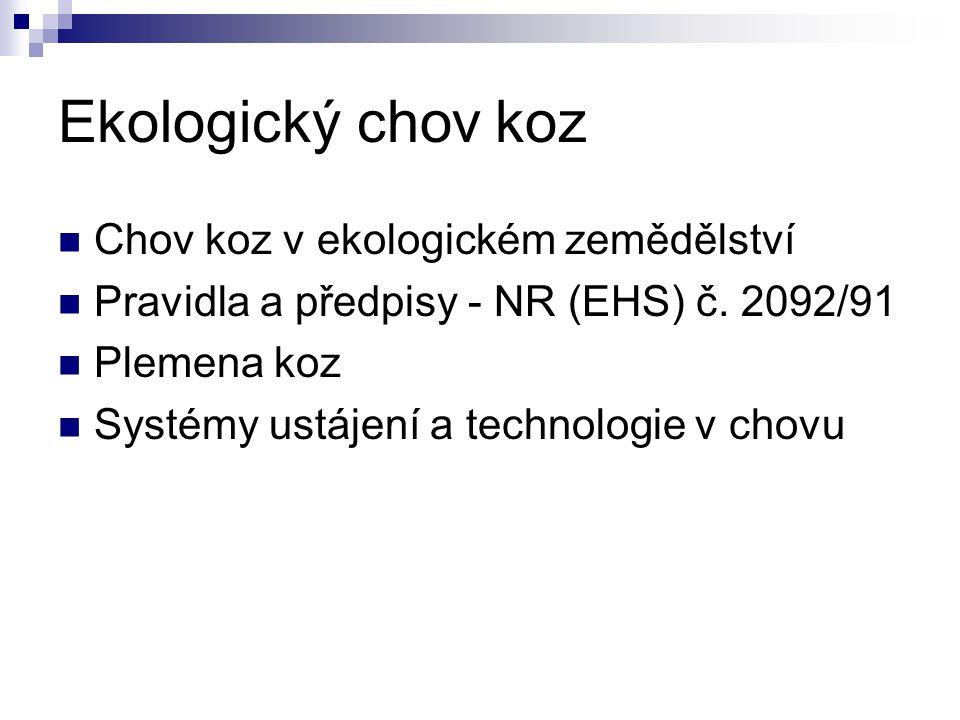 Ekologický chov koz Chov koz v ekologickém zemědělství Pravidla a předpisy - NR (EHS) č.