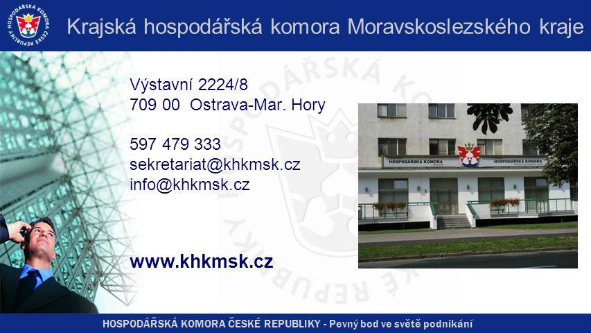 HOSPODÁŘSKÁ KOMORA ČESKÉ REPUBLIKY - Pevný bod ve světě podnikání Krajská hospodářská komora Moravskoslezského kraje Výstavní 2224/8 709 00 Ostrava-Mar.