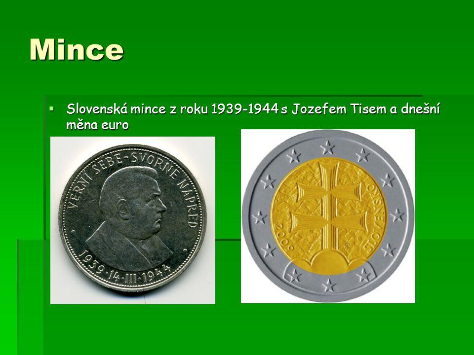 Mince  Slovenská mince z roku 1939-1944 s Jozefem Tisem a dnešní měna euro