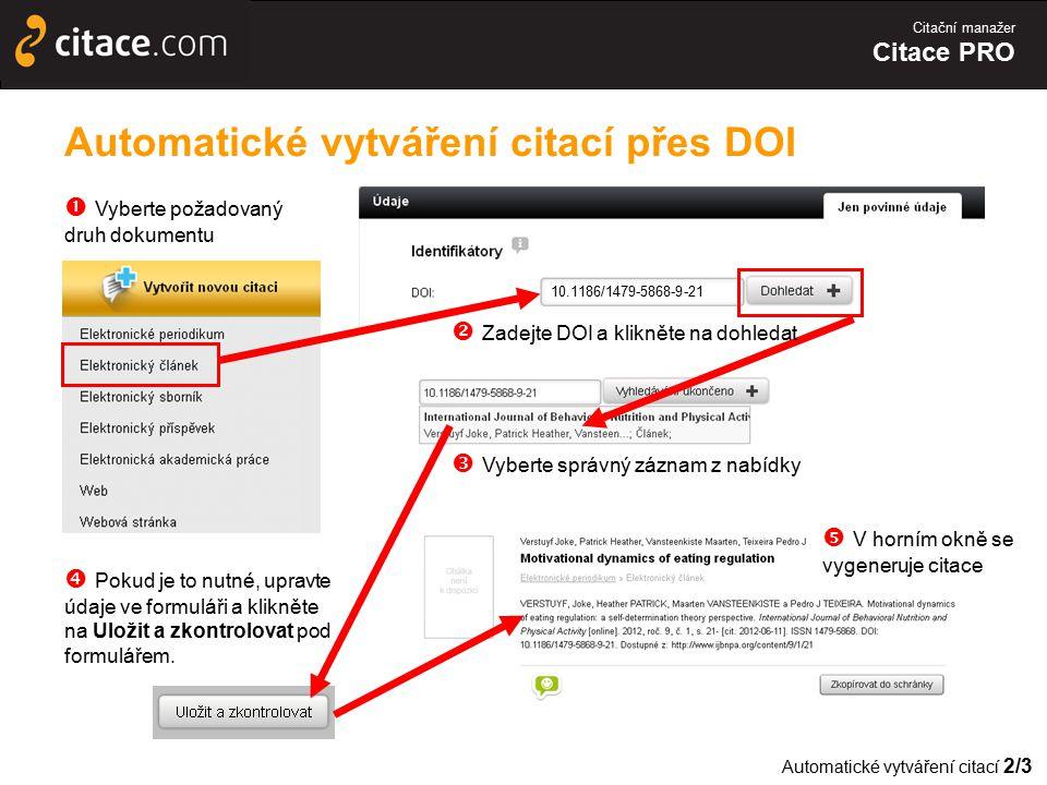 Citační manažer Citace PRO Automatické vytváření citací přes DOI  Vyberte správný záznam z nabídky 10.1186/1479-5868-9-21  Zadejte DOI a klikněte na