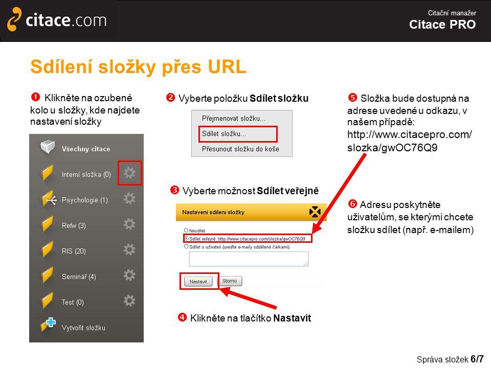Citační manažer Citace PRO Sdílení složky přes URL  Klikněte na ozubené kolo u složky, kde najdete nastavení složky  Vyberte možnost Sdílet veřejně
