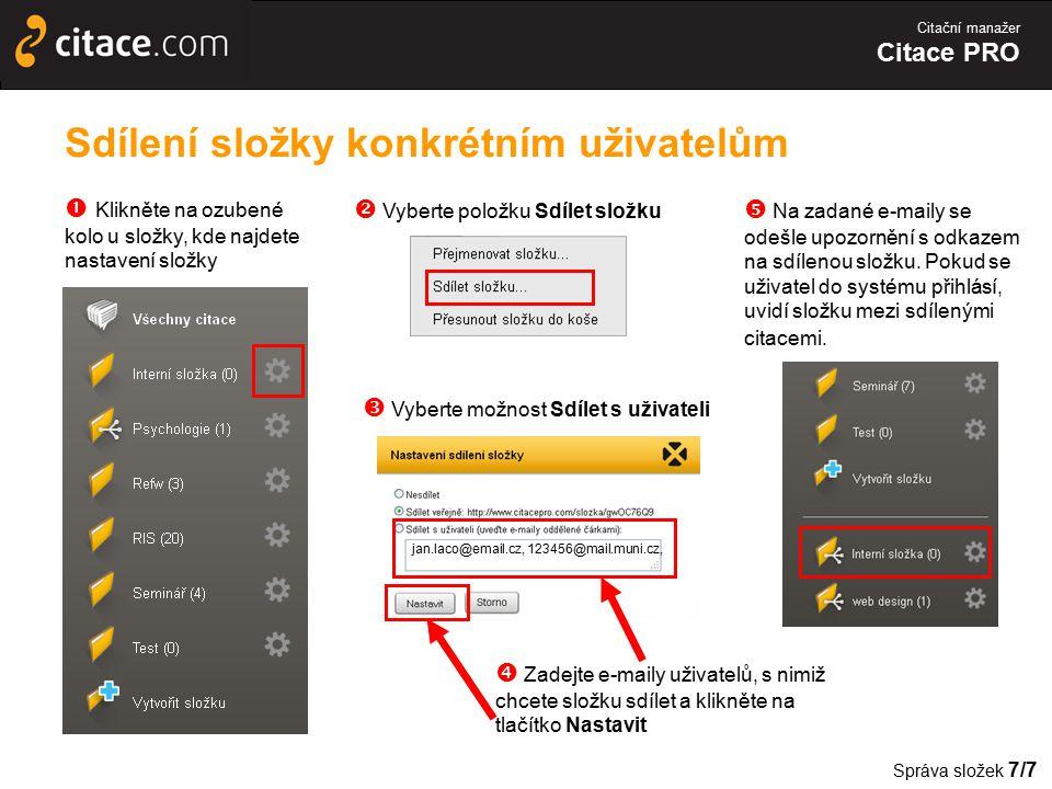 Citační manažer Citace PRO Sdílení složky konkrétním uživatelům  Klikněte na ozubené kolo u složky, kde najdete nastavení složky  Vyberte možnost Sd