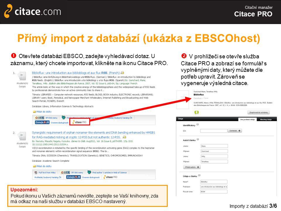 Citační manažer Citace PRO Přímý import z databází (ukázka z EBSCOhost)  Otevřete databázi EBSCO, zadejte vyhledávací dotaz. U záznamu, který chcete